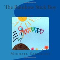 The Rainbow Stick Boy - Michael Santolini