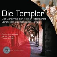 Die Templer. Das Geheimnis der Armen Ritterschaft Christi vom Salomonischen Tempel - Jan Peter, Thomas Teubner, Oliver Nitsche