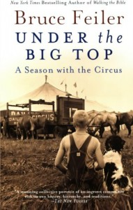 Under the Big Top: A Season with the Circus - Bruce Feiler