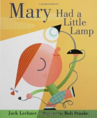 Mary Had a Little Lamp - Jack Lechner, Bob Staake