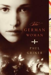 The German Woman - Paul Griner