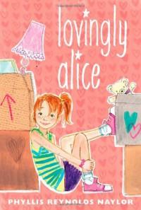 Lovingly Alice - Phyllis Reynolds Naylor