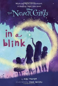 In a Blink (Never Girls, #1) - Kiki Thorpe, Jana Christy