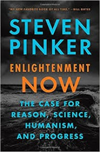 Enlightenment Now: The Case for Reason, Science, Humanism, and Progress - Steven Pinker