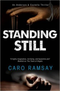Standing Still: A Scottish police procedural (An Anderson & Costello Mystery) - Caro Ramsay
