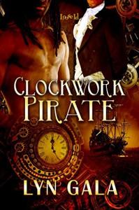 Clockwork Pirate - Lyn Gala