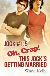 Oh, Crap! This Jock's Getting Married - Wade Kelly
