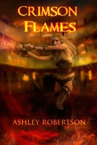 Crimson Flames - Ashley Robertson
