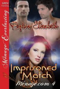 Imprisoned Match [Menage.com 4] (Siren Publishing Menage Everlasting) - Peyton Elizabeth