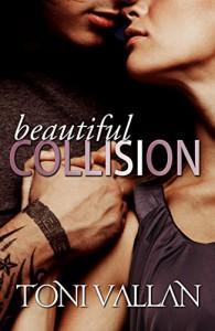 Beautiful Collision (Desperation #1) - Toni Vallan