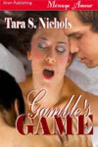 Gamble's Game - Tara S. Nichols