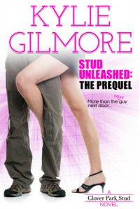 Stud Unleashed: The Prequel - Kylie Gilmore