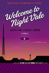 Welcome to Night Vale: A Novel - Jeffrey Cranor, Joseph Fink