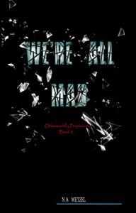 We're All Mad (Otherworldly Propheices Book 3) - Victoria Tourtillott, David N. Wetzel