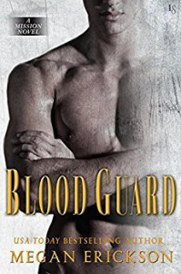Blood Guard: A Mission Novel - Megan Erickson