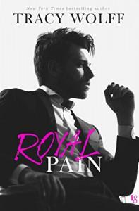 Royal Pain: A His Royal Hotness Novel - Tracy Wolff