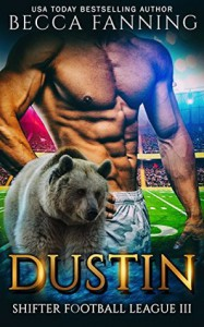 Dustin (Shifter Football League Book 3) - Becca Fanning