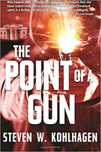The Point of a Gun - Steven W. Kohlhagen