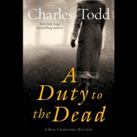 A Duty to the Dead: A Bess Crawford Mystery - Charles Todd, Rosalyn Landor