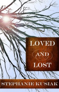 Loved and Lost - Stephanie Kusiak