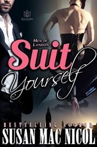 Suit Yourself (Men of London Book 3) - Susan Mac Nicol