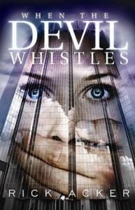 When the Devil Whistles - Rick Acker