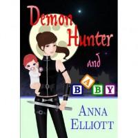 Demon Hunter and Baby (Aisling McKay, #1) - Anna Elliott