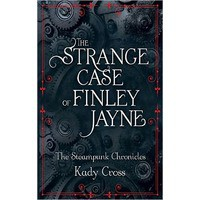 The Strange Case of Finley Jayne (Steampunk Chronicles, #0.5) - Kady Cross