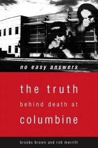 No Easy Answers: The Truth Behind Death at Columbine - Brooks Brown, Rob Merritt