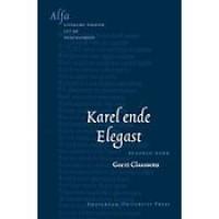 Karel ende Elegast - Anonymous,  Geert H.M. Claassens