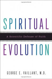 Spiritual Evolution: A Scientific Defense of Faith - George E. Vaillant