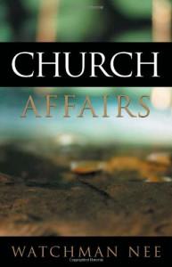 Church Affairs: - Watchman Nee