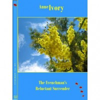 The Frenchman's Reluctant Surrender - Anne Ivory