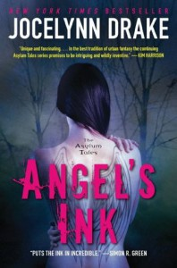 Angel's Ink (The Asylum's Tales, #1) - Jocelynn Drake