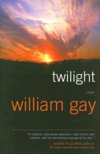 Twilight: A Novel - William Gay