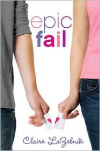Epic Fail - Claire LaZebnik