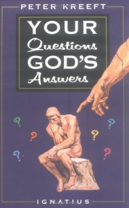 Your Questions, God's Answers - Peter Kreeft