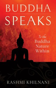 Buddha Speaks: To the Buddha Nature Within - Rashmi Khilnani