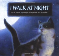 I Walk at Night - Lois Duncan, Steve Johnson, Lou Fancher