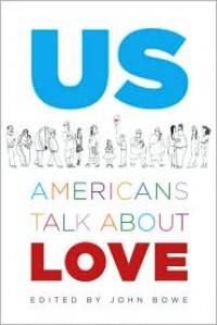 Us: Americans Talk About Love - John Bowe, Marisa Bowe, Clancy Nolan, Diana Briggs