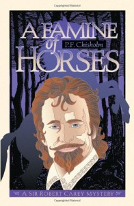 A Famine of Horses - P.F. Chisholm