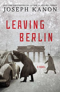 Leaving Berlin: A Novel - Joseph Kanon