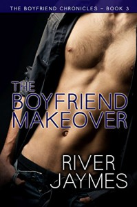 The Boyfriend Makeover  - River Jaymes