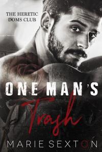 One Man's Trash - Marie Sexton