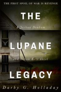 The Lupane Legacy (Joshua Denham and Devon Kerr, #1) - Darby G. Holladay