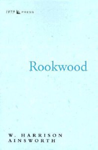 Rookwood - William Harrison Ainsworth