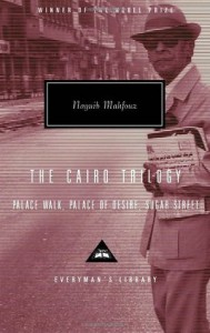 The Cairo Trilogy: Palace Walk / Palace of Desire / Sugar Street - Naguib Mahfouz