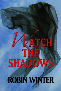 Watch The Shadows - Robin Winter