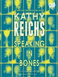 Speaking in Bones: A Novel (Temperance Brennan) - Kathy Reichs, Katherine Borowitz