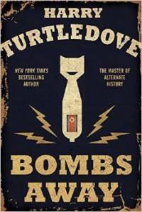 Bombs Away: The Hot War - Harry Turtledove